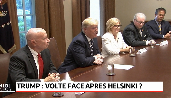 Trump: volte face après Helsinki?