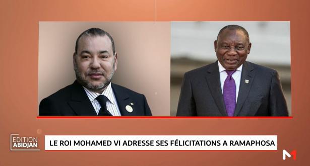 Le Roi Mohammed VI félicite Cyril Ramaphosa, à l'occasion de son élection à la magistrature suprême de l'Afrique du Sud