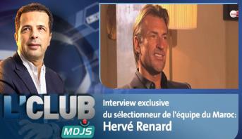 L'CLUB : Interview exclusive du sélectionneur de l'équipe du Maroc, Hervé Renard
