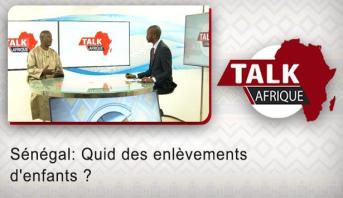 Talk Afrique : Sénégal: Quid des enlèvements d'enfants ?