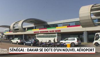 Sénégal : Dakar se dote d'un nouvel aéroport