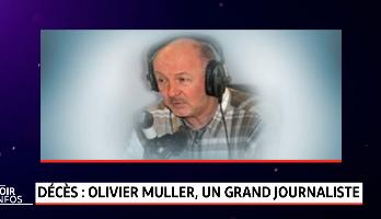 Décès: Olivier Muller, un grand journaliste