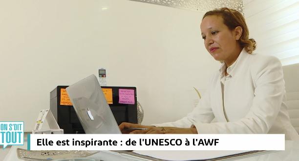 Elle est inspirante : de l' UNESCO à l'AWF
