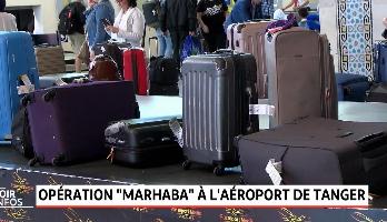 """Opération """"Marhaba"""" à l'aéroport de Tanger"""