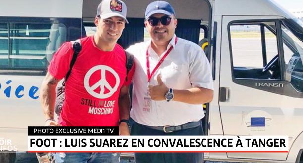 Luis Suarez en convalescence à Tanger