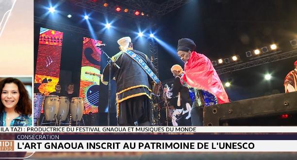 Neila Tazi: l'inscription de la musique Gnaoua au patrimoine de l'Unesco, une belle leçon d'humilité et de persévérance