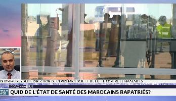 Quid de l'état de santé des Marocains rapatriés de Chine?