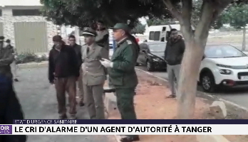 Etat d'urgence sanitaire : le cri d'alarme d'un agent d'autorité à Tanger
