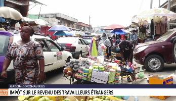 Gabon-Coronavirus: impôt sur le revenu des travailleurs étrangers