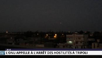 Libye: l'ONU appelle à l'arrêt des hostilités à Tripoli