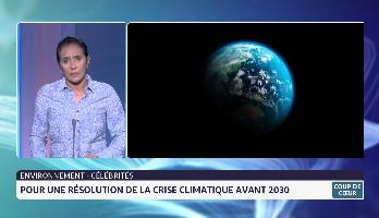 Environnement-Célébrités: pour une résolution de la crise climatique avant 2030