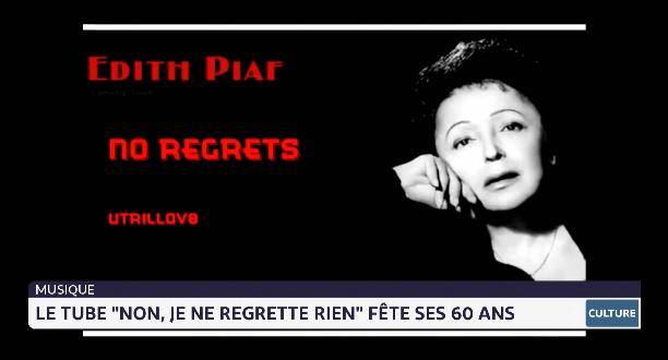 """Chronique culturelle: les 60 ans du titre """"Non, je ne regrette rien"""" d'Edith Piaf"""