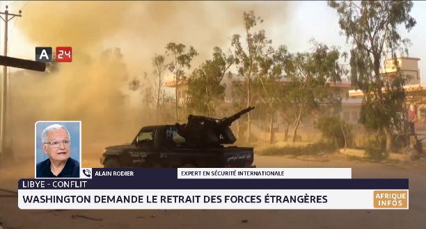 Libye: les Etats-Unis demandent le retrait des forces étrangères