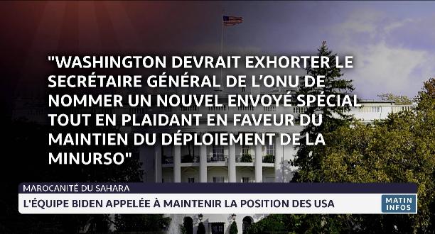 Marocanité du Sahara: l'équipe Biden appelée à maintenir la position des USA