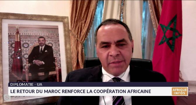 UA: le retour du Maroc renforce la coopération africaine, le point avec Mohamed Arrouchi