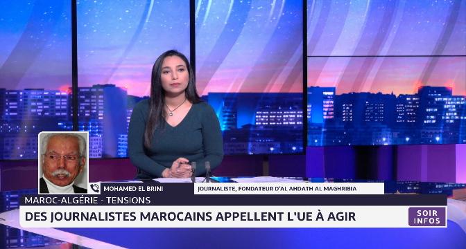 Tensions Maroc-Algérie: des journalistes marocains appellent l'UE à agir