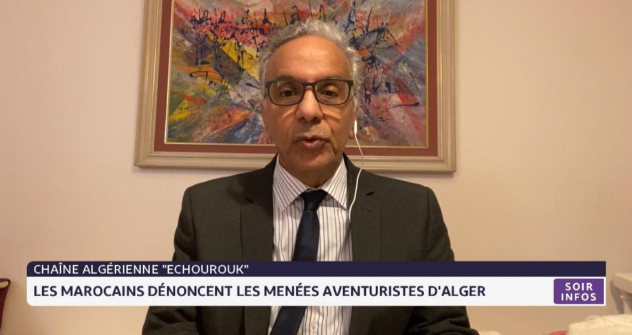 """Chaîne algérienne """"Echourouk"""": les Marocains dénoncent les menées aventuristes d'Alger"""