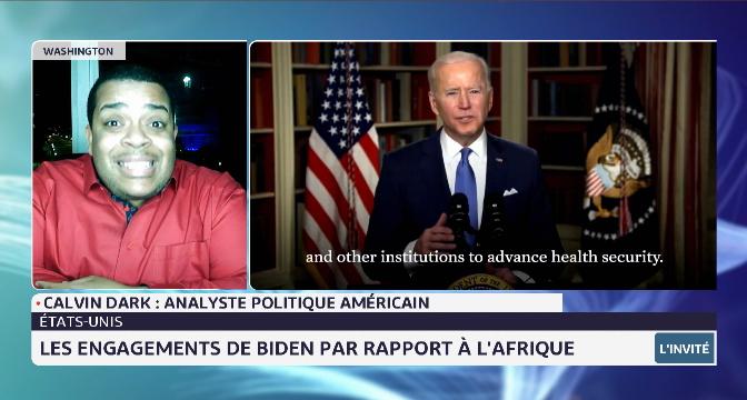 Les engagements de Biden par rapport à l'Afrique. Analyse de Calvin Dark