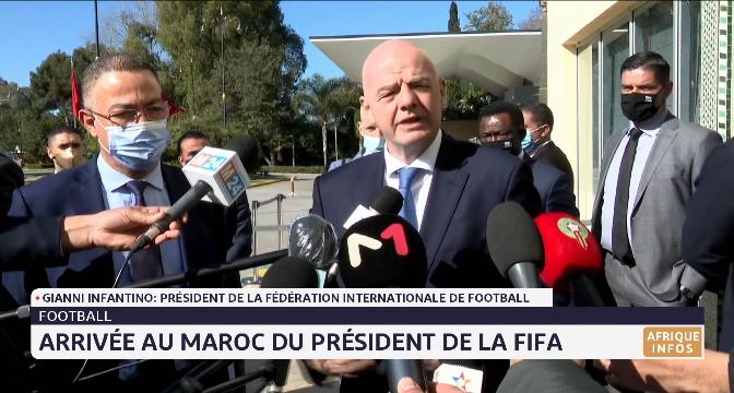 Arrivée au Maroc du président de la FIFA