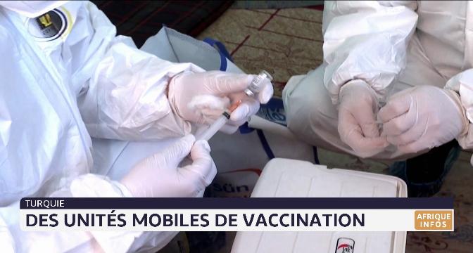 Turquie: des unités mobiles de vaccination