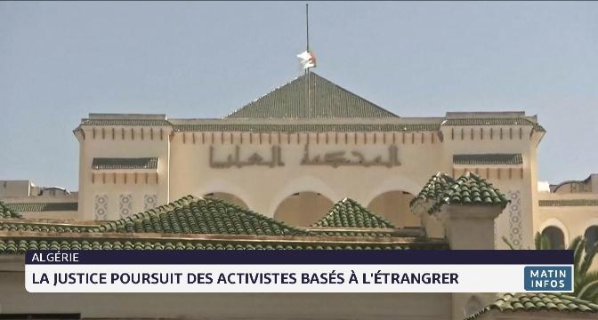 Algérie: la justice poursuit des activistes basés à l'étranger