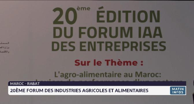 Maroc-Rabat: 20ème forum des industries agricoles et alimentaires