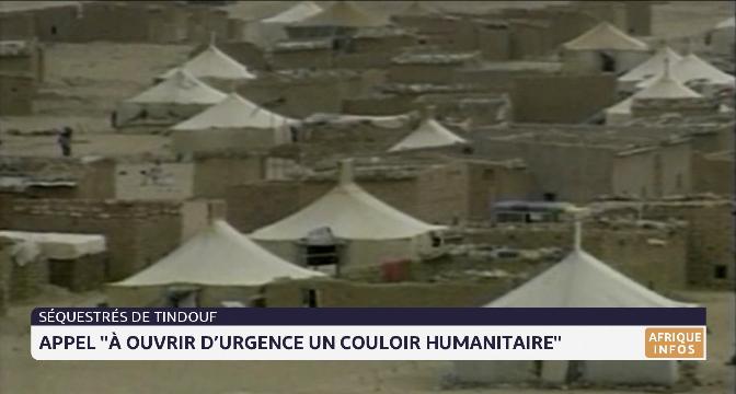 """Séquestrés de Tindouf: appel à """"ouvrir d'urgence un couloir humanitaire"""""""