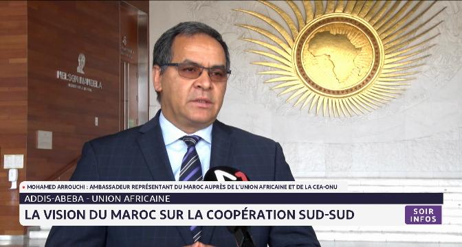 Union africaine: la vision du Maroc sur la coopération Sud-Sud