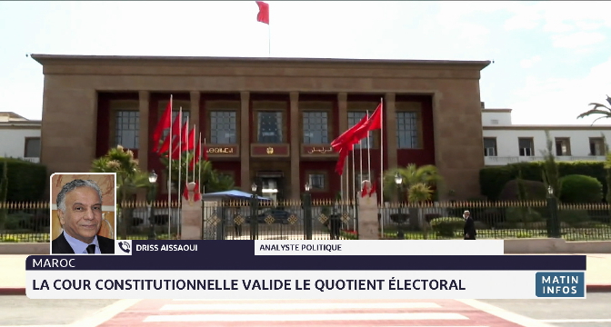 La cour constitutionnelle valide le quotient électoral: l'analyse de Driss Aissaoui