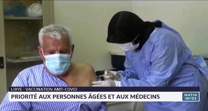Libye/ vaccination anti-covid: priorité aux personnes âgées et aux médecins