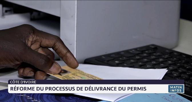 Côte d'Ivoire: réforme du processus de délivrance du permis
