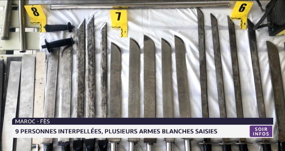 Fès: neuf personnes interpellées, plusieurs armes blanches saisies