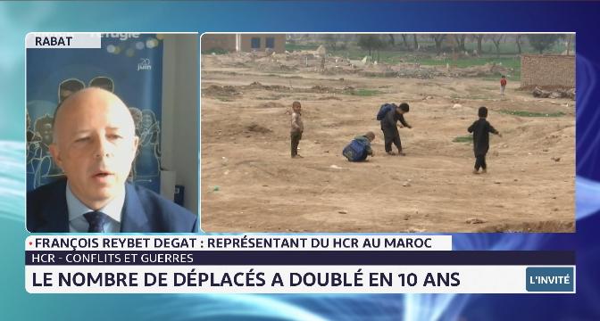 Le nombre de déplacés a doublé en 10 ans. le point avec François Reybet Degat du HCR