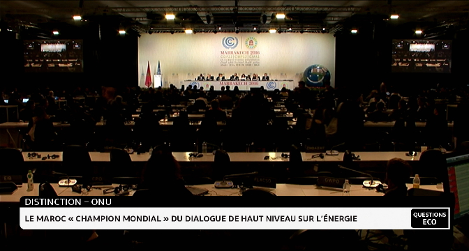 """ONU: le Maroc """"champion mondial"""" du dialogue de haut niveau sur l'énergie"""
