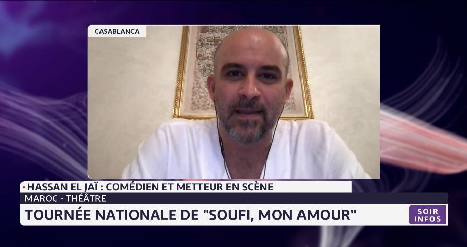 """Théâtre: tournée nationale de """"Soufi, mon amour"""". Le point avec Hassan El Jaï"""