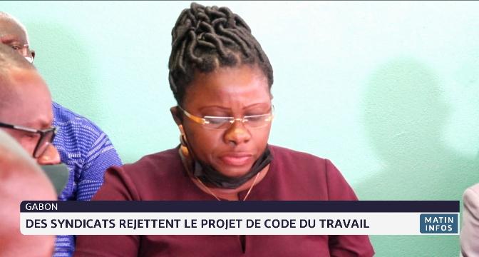 Gabon: des syndicats rejettent le projet de code du travail