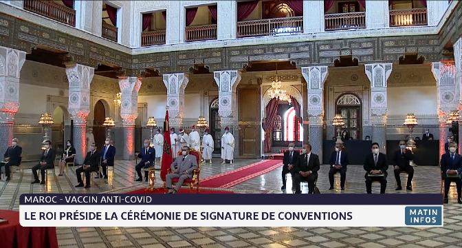 Vaccin Anti-Covid: le Roi préside la cérémonie de signature d'une série de conventions