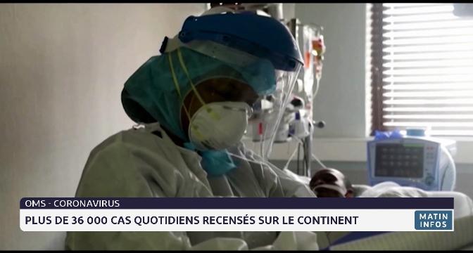 Afrique: plus de 36 000 cas de covid-19 quotidiens recensés sur le continent