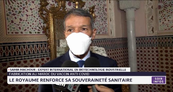 Fabrication au Maroc du vaccin anti-Covid: le Royaume renforce sa souveraineté sanitaire