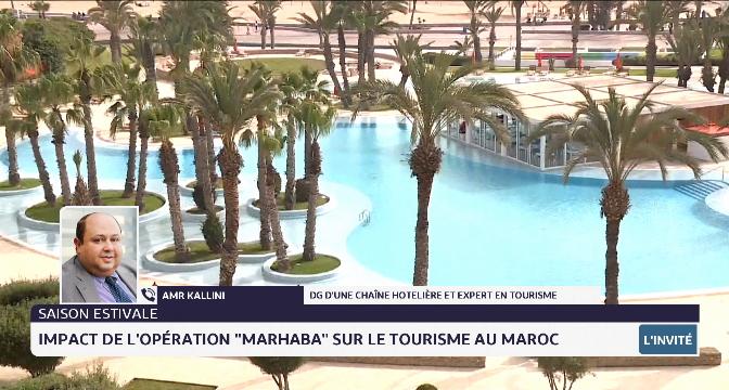 """Saison estivale: impact de l'opération """"Marhaba"""""""