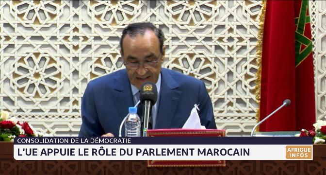 Consolidation de la démocratie:  L'UE appuie le rôle du parlement marocain