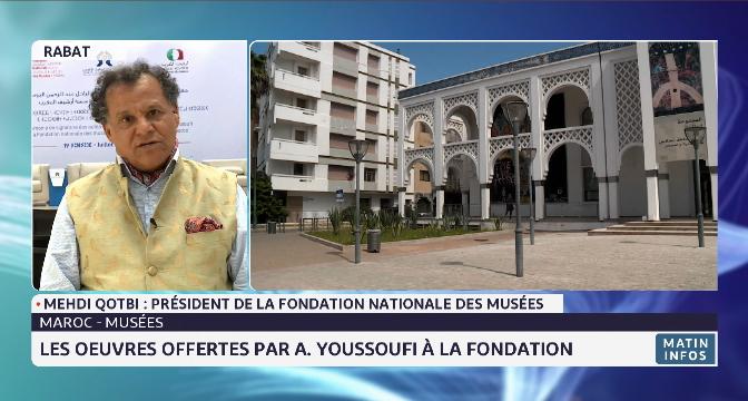 Mehdi Qotbi revient sur les œuvres offertes par A.Youssoufi à la FNM