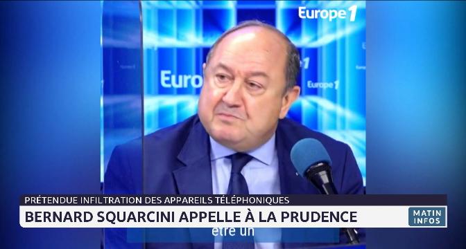 Prétendue infiltration des appareils téléphoniques: Bernard Squarcini appelle à la prudence