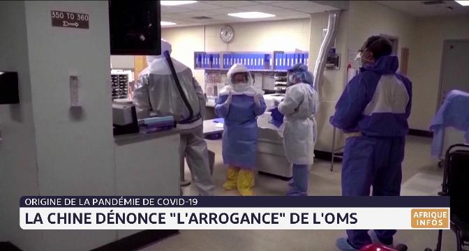 """Origine de la pandémie du Covid-19: la Chine dénonce """"l'arrogance"""" de l'OMS"""