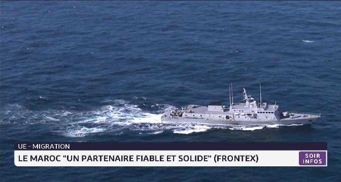 """Frontex/ Flux migratoires: le Maroc un partenaire """"fiable et solide"""" de l'Union européenne"""