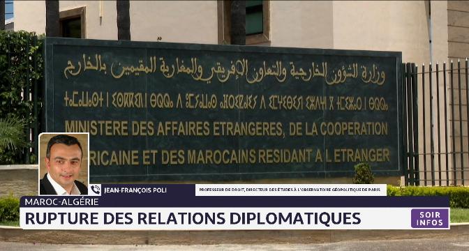 Rupture des relations diplomatiques entre le Maroc et l'Algérie: l'analyse de Jean-François Poli