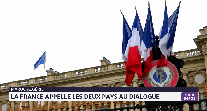 """Maroc-Algérie: Paris appelle au """"dialogue"""""""