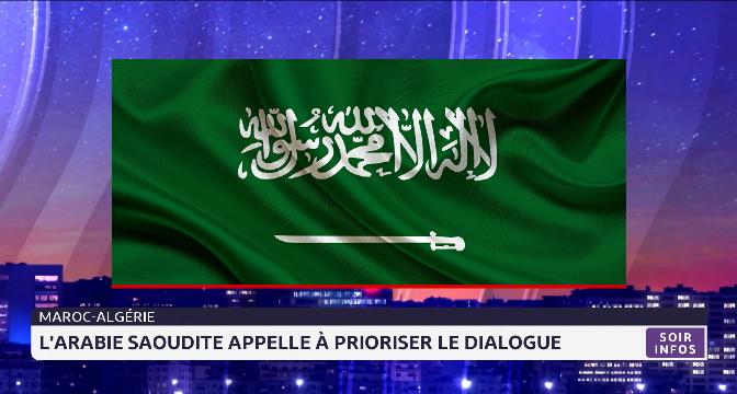 Maroc-Algérie: la Ligue arabe, l'OCI et l'Arabie saoudite appellent au dialogue