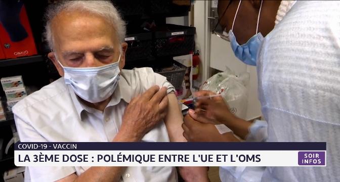 3ème dose de vaccin anti-Covid: polémique entre l'UE et l'OMS