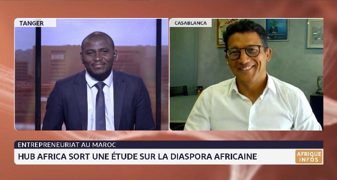 Entrepreneuriat au Maroc: Hub Africa sort une étude sur la diaspora africaine